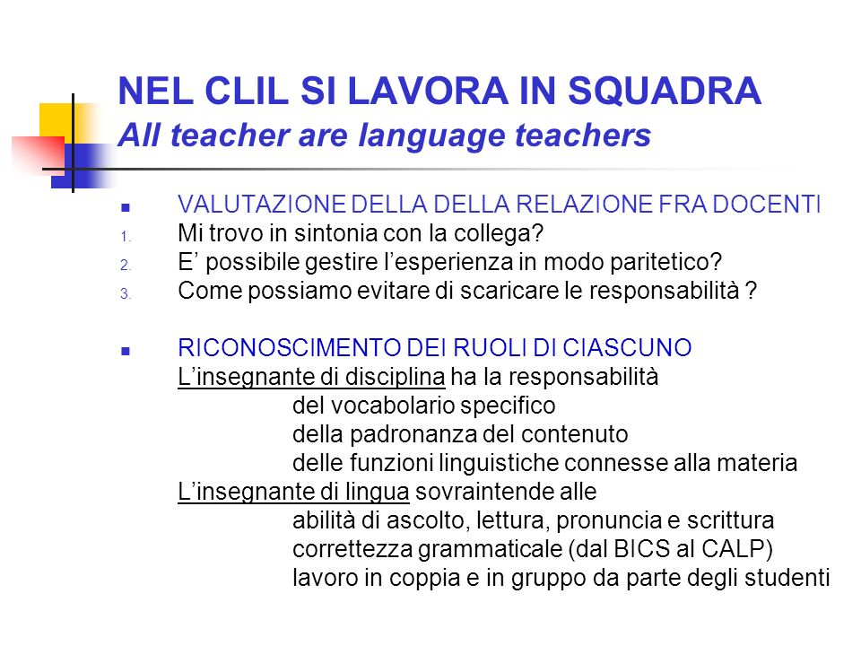 NEL CLIL SI LAVORA IN SQUADRA All teacher are language teachers
