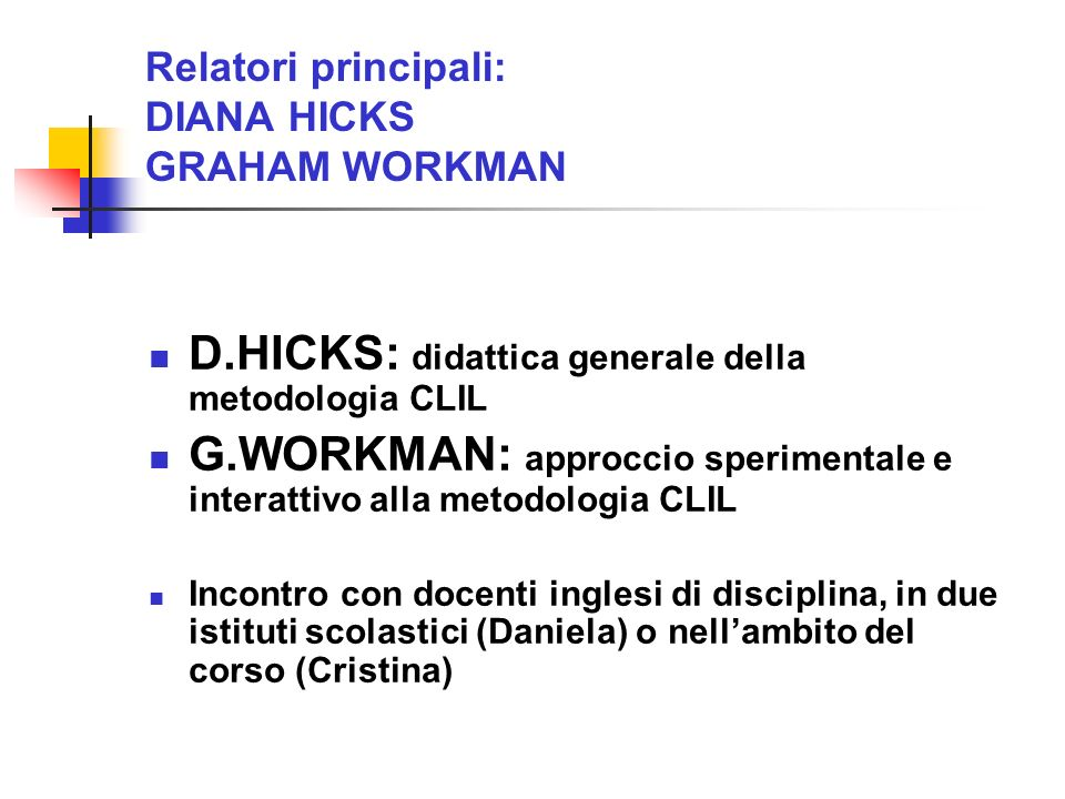 Relatori principali: DIANA HICKS GRAHAM WORKMAN