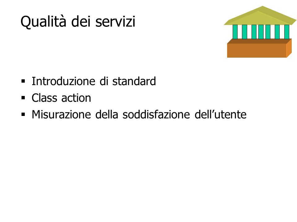 Qualità dei servizi Introduzione di standard Class action