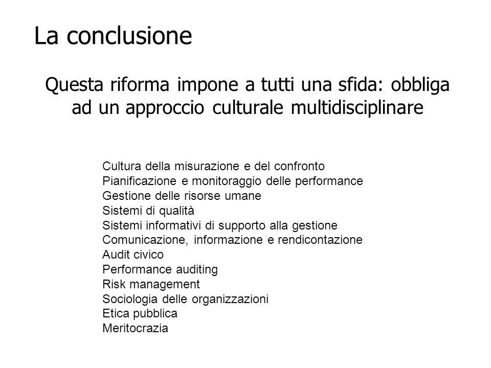 La conclusione Questa riforma impone a tutti una sfida: obbliga ad un approccio culturale multidisciplinare.