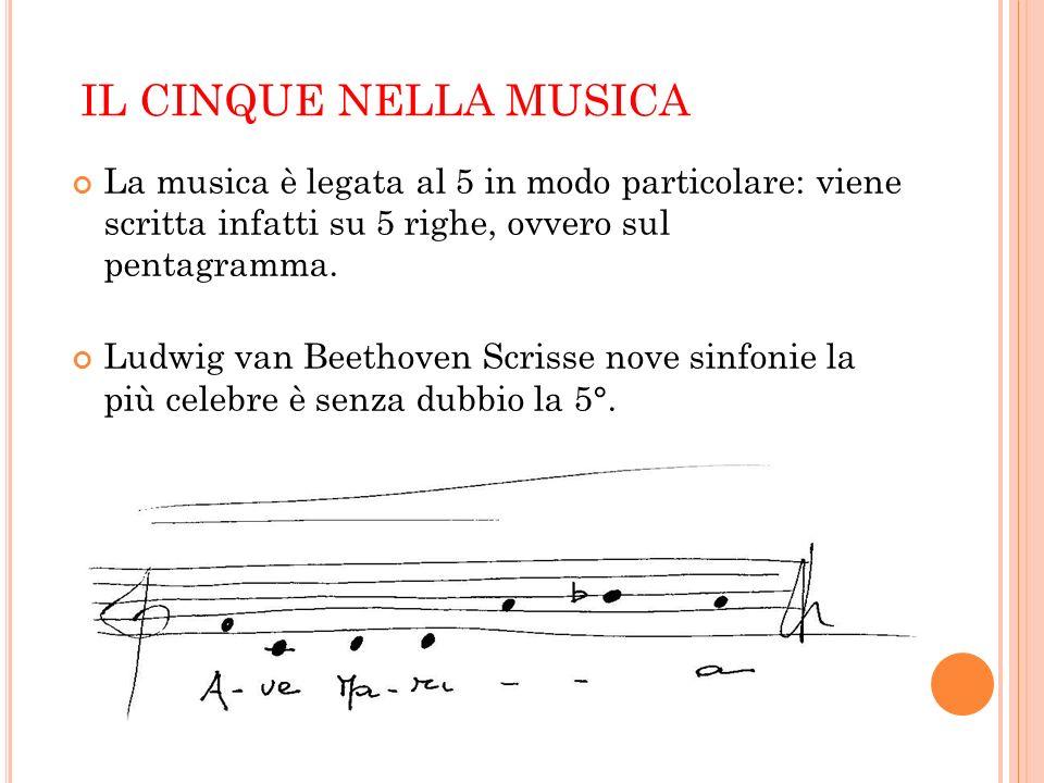 IL CINQUE NELLA MUSICA La musica è legata al 5 in modo particolare: viene scritta infatti su 5 righe, ovvero sul pentagramma.
