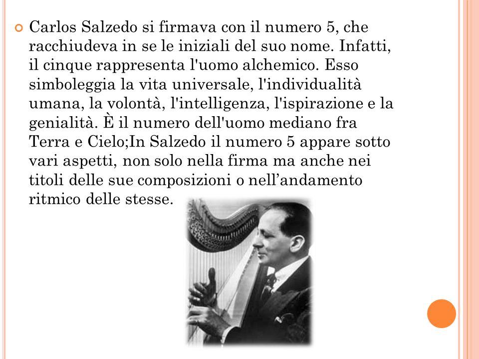 Carlos Salzedo si firmava con il numero 5, che racchiudeva in se le iniziali del suo nome. Infatti, il cinque rappresenta l uomo alchemico.