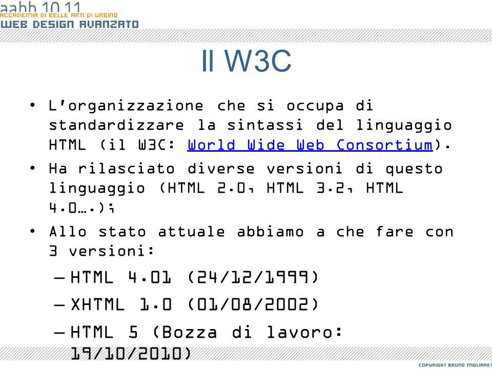 Il W3C HTML 4.01 (24/12/1999) XHTML 1.0 (01/08/2002)