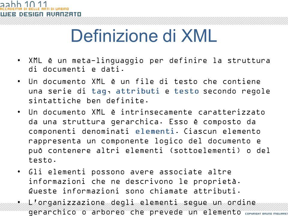 Definizione di XML XML è un meta-linguaggio per definire la struttura di documenti e dati.