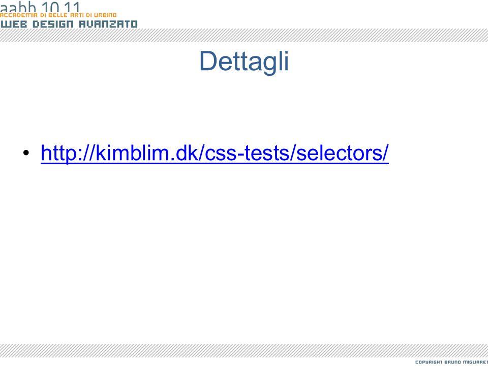 Dettagli http://kimblim.dk/css-tests/selectors/