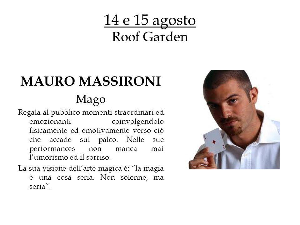 14 e 15 agosto Roof Garden MAURO MASSIRONI Mago