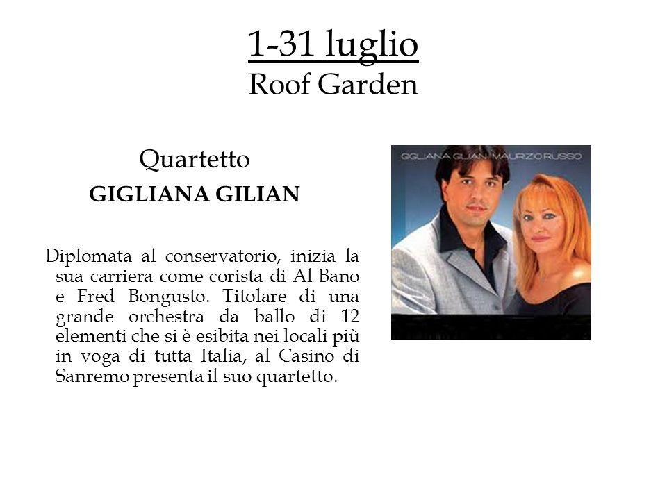 1-31 luglio Roof Garden Quartetto GIGLIANA GILIAN