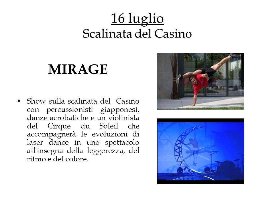 16 luglio Scalinata del Casino