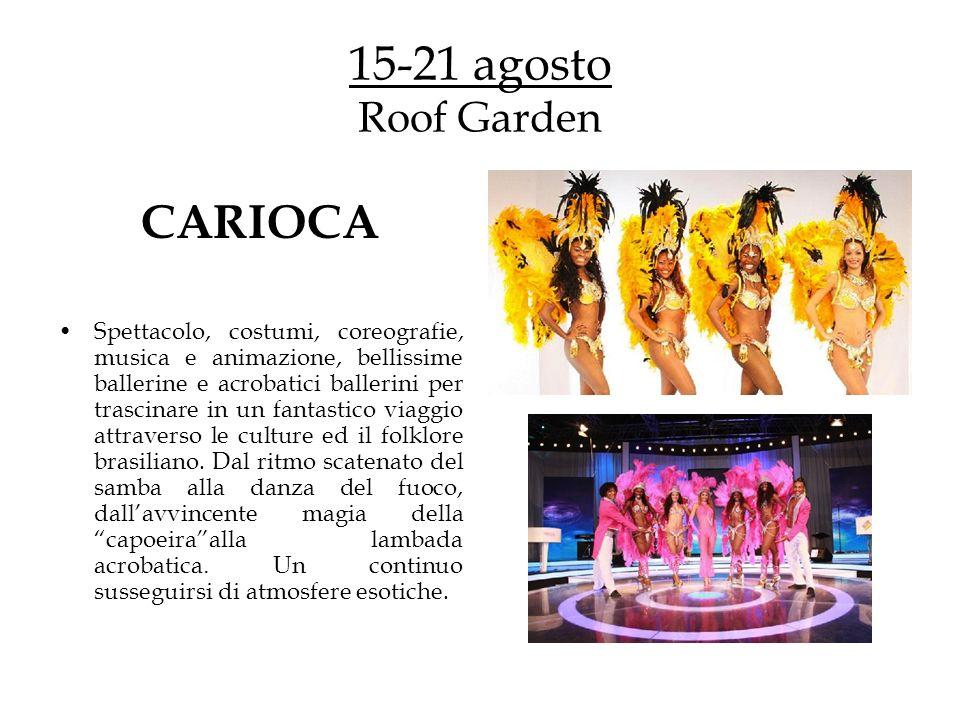 15-21 agosto Roof Garden CARIOCA