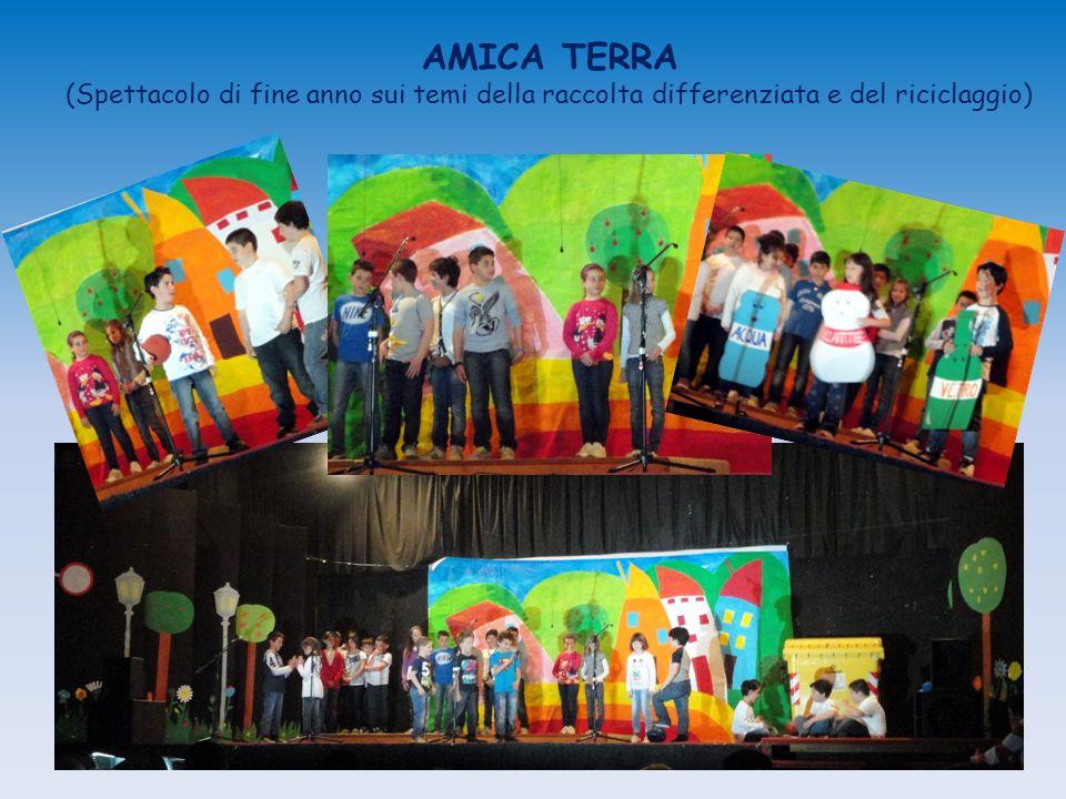 AMICA TERRA (Spettacolo di fine anno sui temi della raccolta differenziata e del riciclaggio)