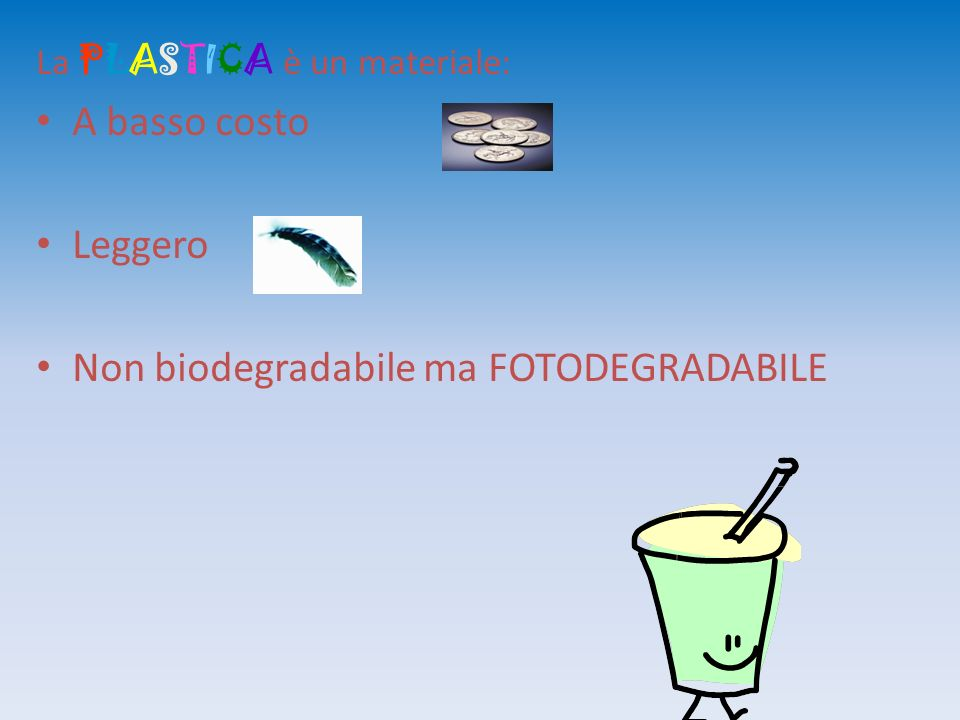 Non biodegradabile ma FOTODEGRADABILE