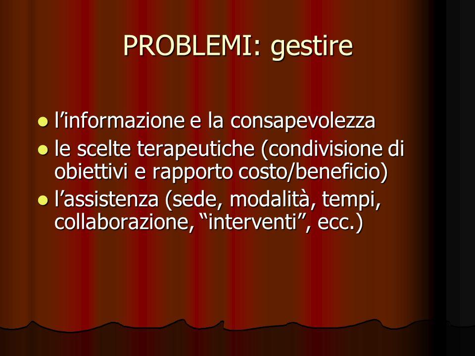 PROBLEMI: gestire l'informazione e la consapevolezza
