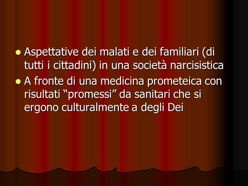 Aspettative dei malati e dei familiari (di tutti i cittadini) in una società narcisistica