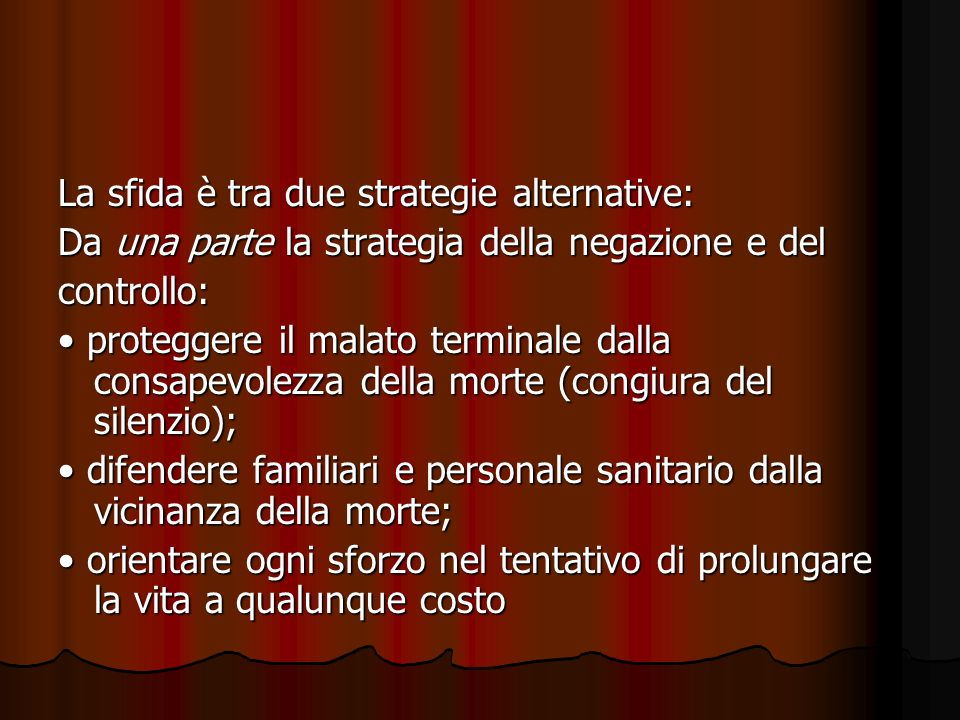 La sfida è tra due strategie alternative: