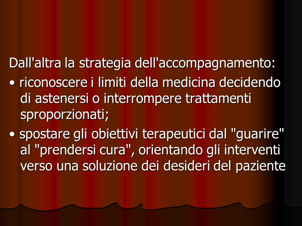 Dall altra la strategia dell accompagnamento: