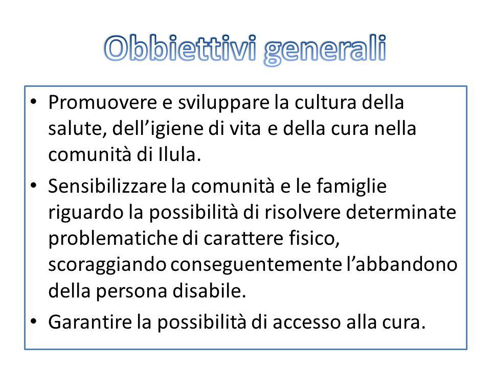 Obbiettivi generali Promuovere e sviluppare la cultura della salute, dell'igiene di vita e della cura nella comunità di Ilula.