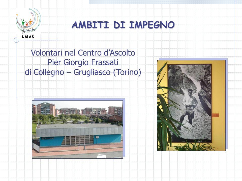 AMBITI DI IMPEGNO Volontari nel Centro d'Ascolto Pier Giorgio Frassati