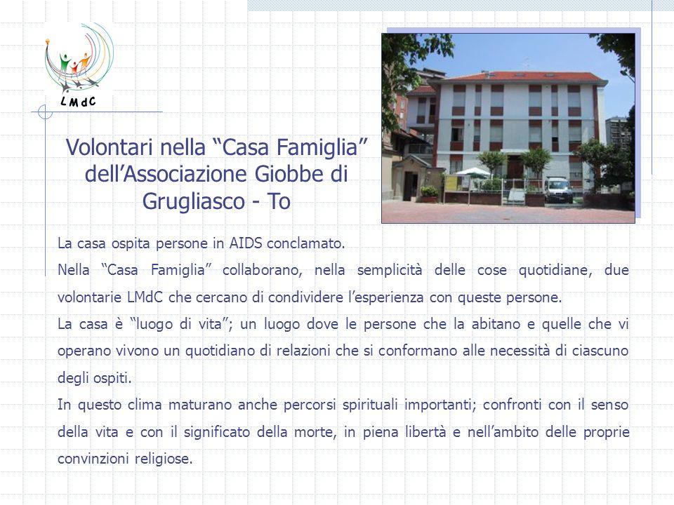 L M d C Volontari nella Casa Famiglia dell'Associazione Giobbe di Grugliasco - To. La casa ospita persone in AIDS conclamato.