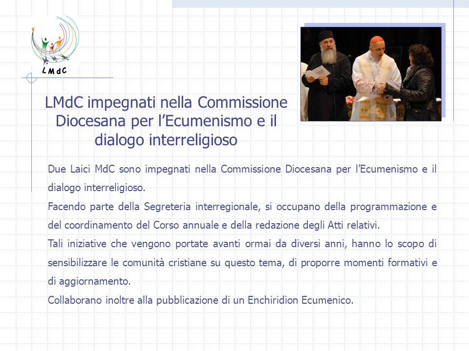L M d C LMdC impegnati nella Commissione Diocesana per l'Ecumenismo e il dialogo interreligioso.