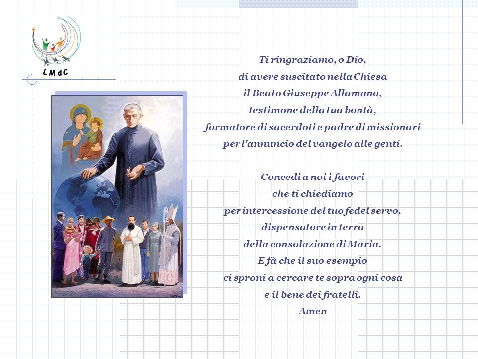 di avere suscitato nella Chiesa il Beato Giuseppe Allamano,