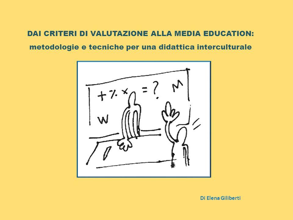 DAI CRITERI DI VALUTAZIONE ALLA MEDIA EDUCATION: metodologie e tecniche per una didattica interculturale