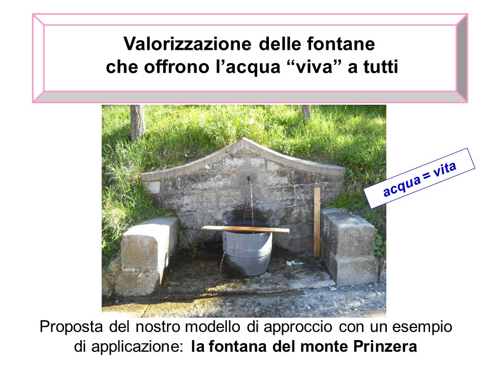 Valorizzazione delle fontane che offrono l'acqua viva a tutti