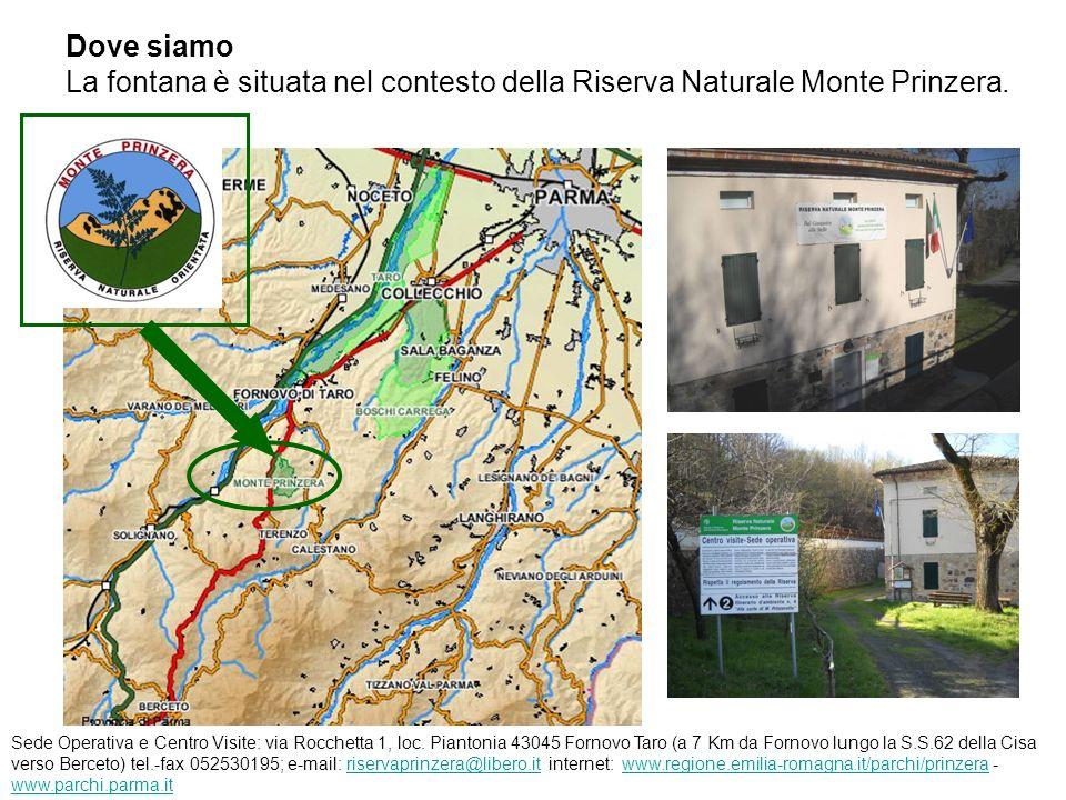 Dove siamo La fontana è situata nel contesto della Riserva Naturale Monte Prinzera.