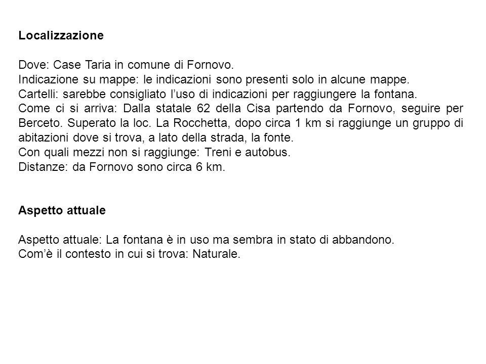 Localizzazione Dove: Case Taria in comune di Fornovo. Indicazione su mappe: le indicazioni sono presenti solo in alcune mappe.
