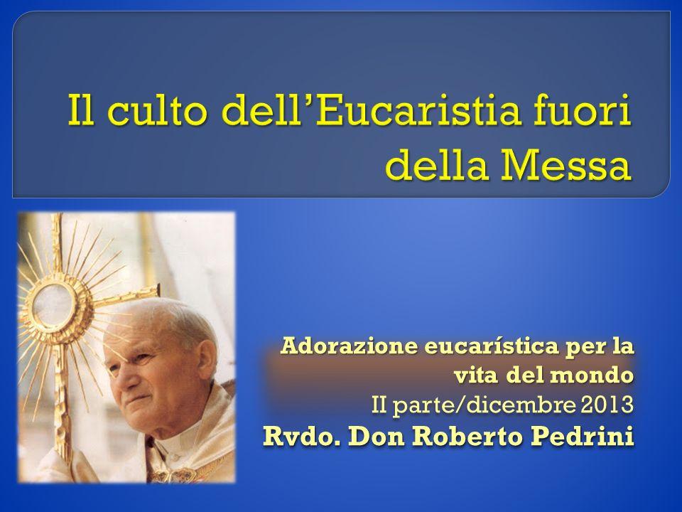 Il culto dell'Eucaristia fuori della Messa