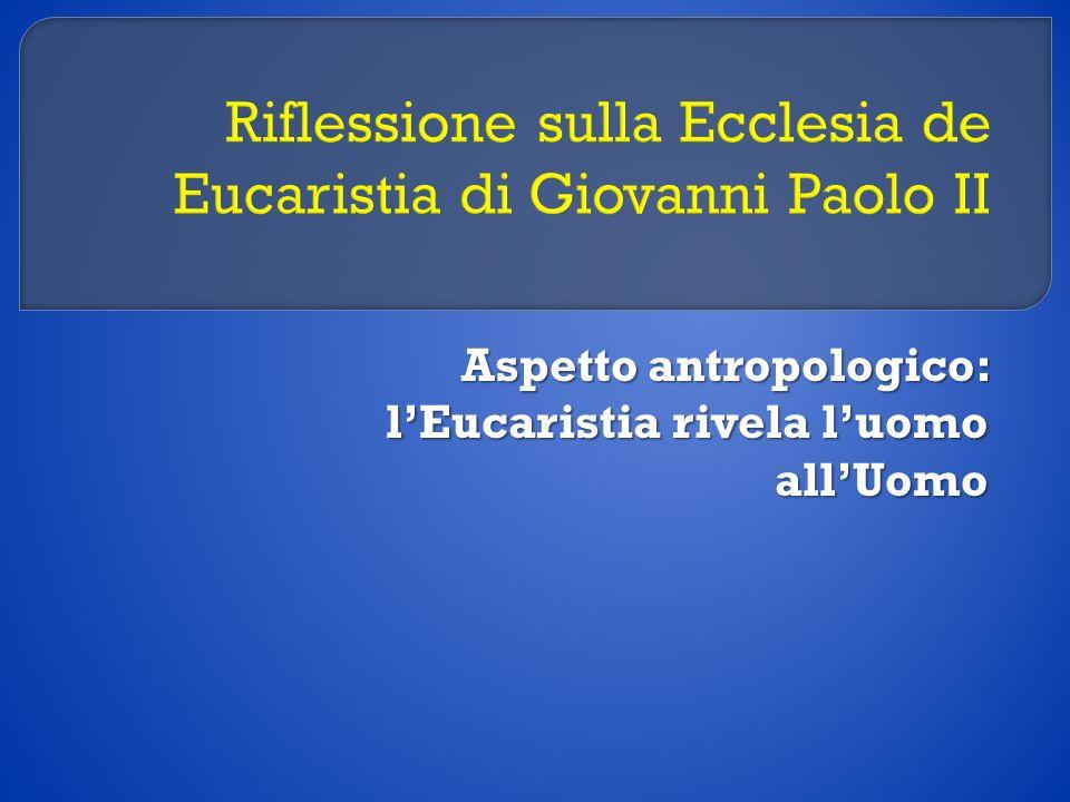 Riflessione sulla Ecclesia de Eucaristia di Giovanni Paolo II