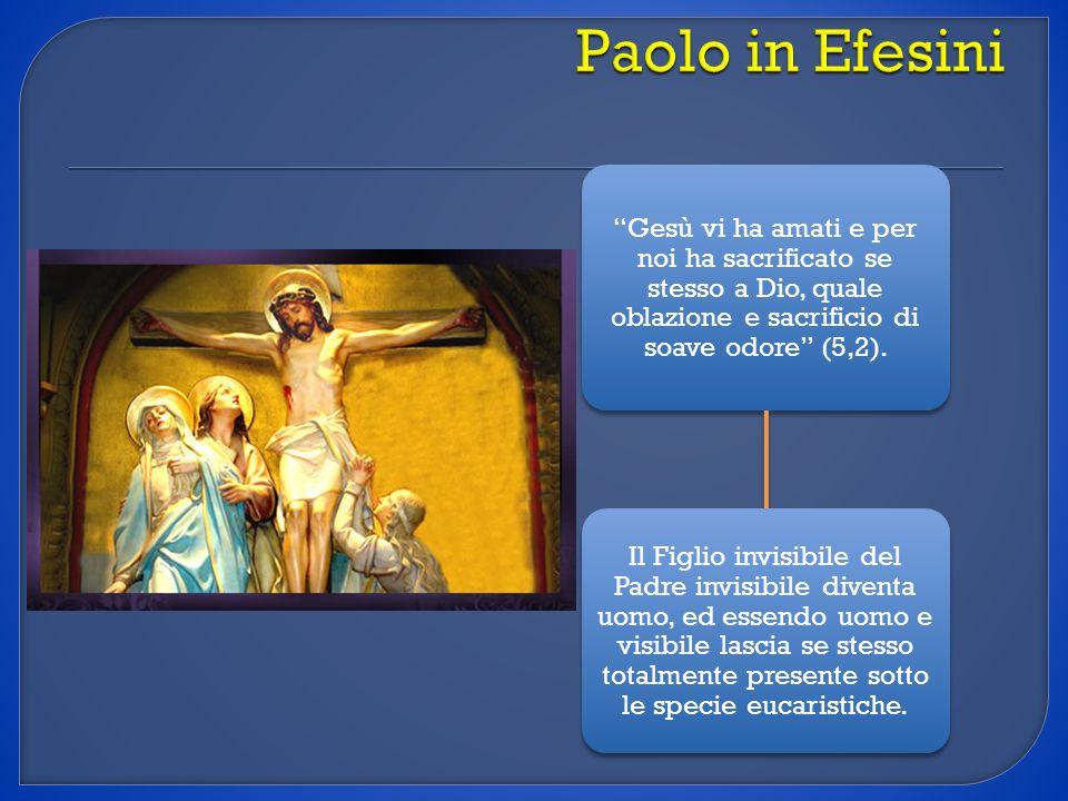 Paolo in Efesini Gesù vi ha amati e per noi ha sacrificato se stesso a Dio, quale oblazione e sacrificio di soave odore (5,2).