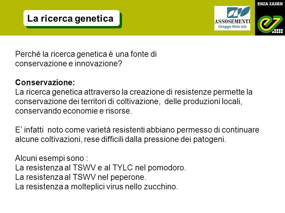 La ricerca genetica Perché la ricerca genetica è una fonte di
