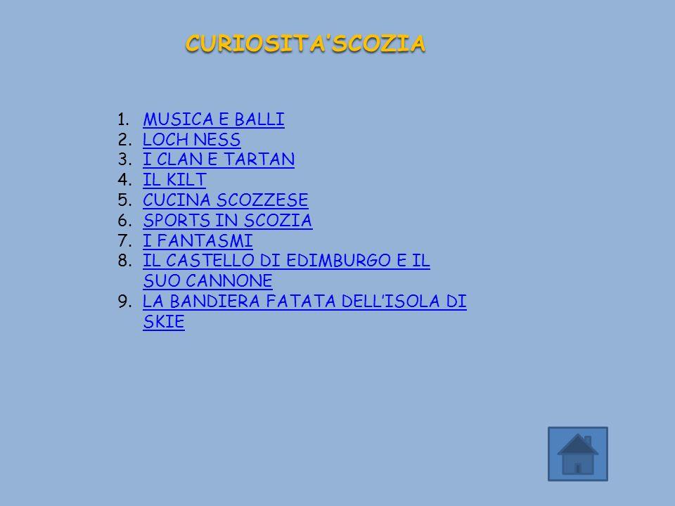 CURIOSITA'SCOZIA MUSICA E BALLI LOCH NESS I CLAN E TARTAN IL KILT