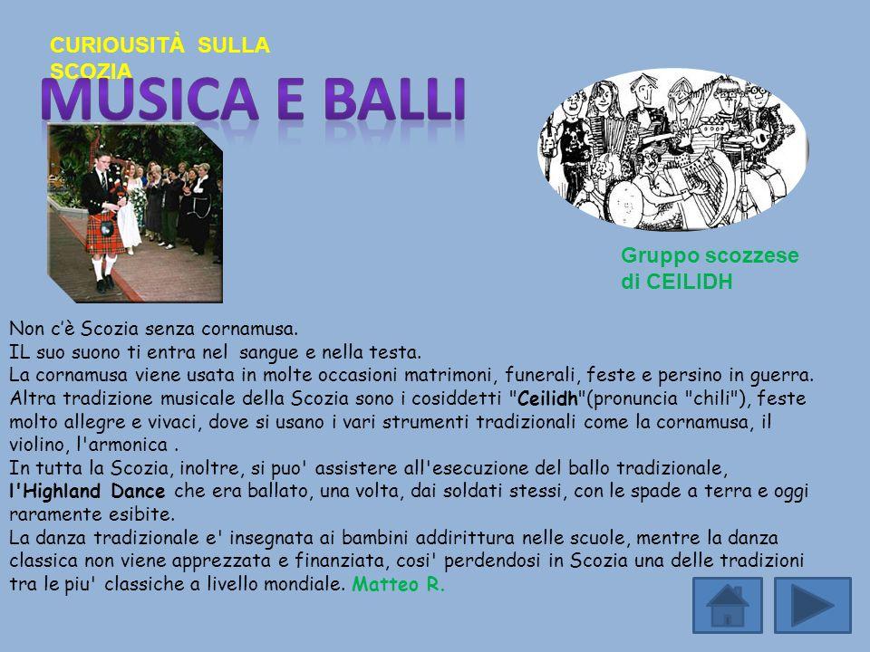 Musica e balli CURIOUSITÀ SULLA SCOZIA Gruppo scozzese di CEILIDH