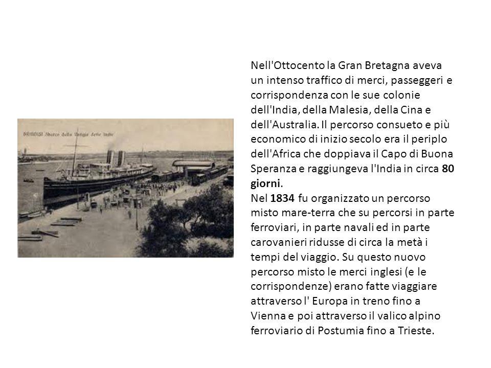 Nell Ottocento la Gran Bretagna aveva un intenso traffico di merci, passeggeri e corrispondenza con le sue colonie dell India, della Malesia, della Cina e dell Australia.