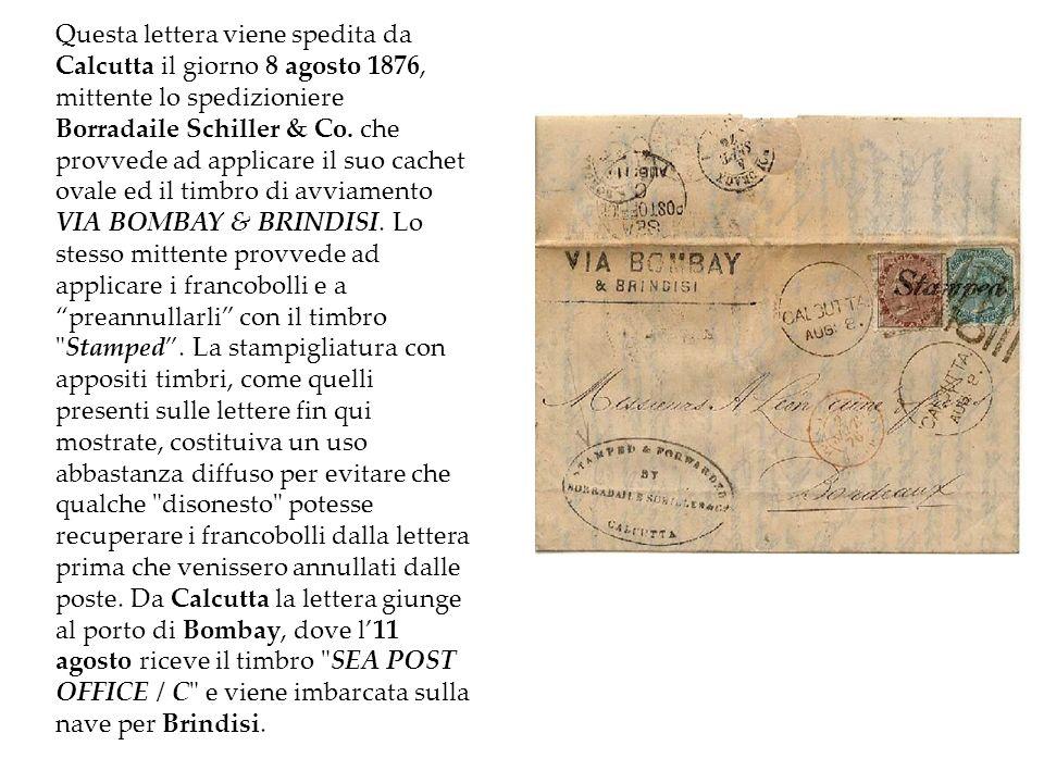 Questa lettera viene spedita da Calcutta il giorno 8 agosto 1876, mittente lo spedizioniere Borradaile Schiller & Co.