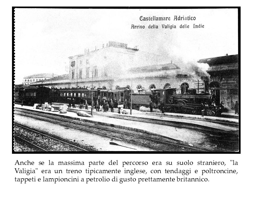 Anche se la massima parte del percorso era su suolo straniero, la Valigia era un treno tipicamente inglese, con tendaggi e poltroncine, tappeti e lampioncini a petrolio di gusto prettamente britannico.