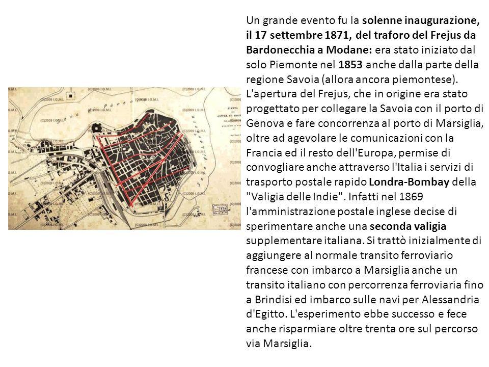 Un grande evento fu la solenne inaugurazione, il 17 settembre 1871, del traforo del Frejus da Bardonecchia a Modane: era stato iniziato dal solo Piemonte nel 1853 anche dalla parte della regione Savoia (allora ancora piemontese).
