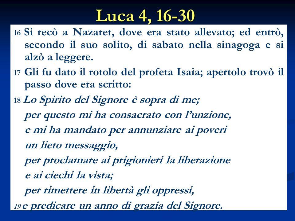 Luca 4, 16-30 per questo mi ha consacrato con l'unzione,
