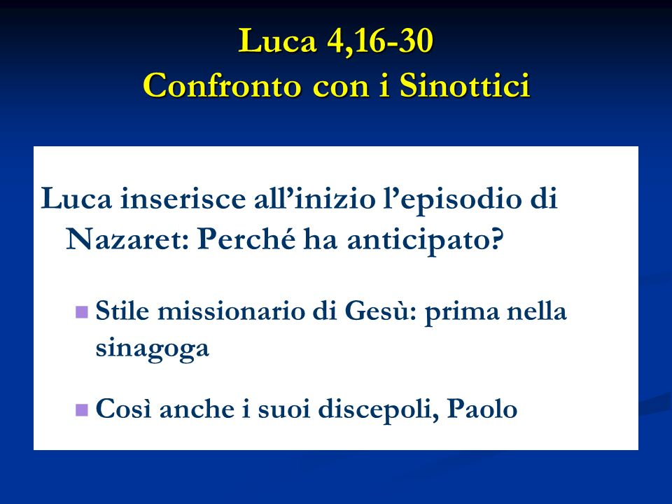 Luca 4,16-30 Confronto con i Sinottici