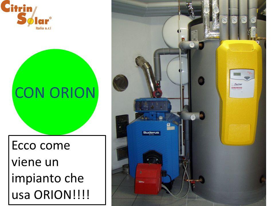 CON ORION Ecco come viene un impianto che usa ORION!!!!