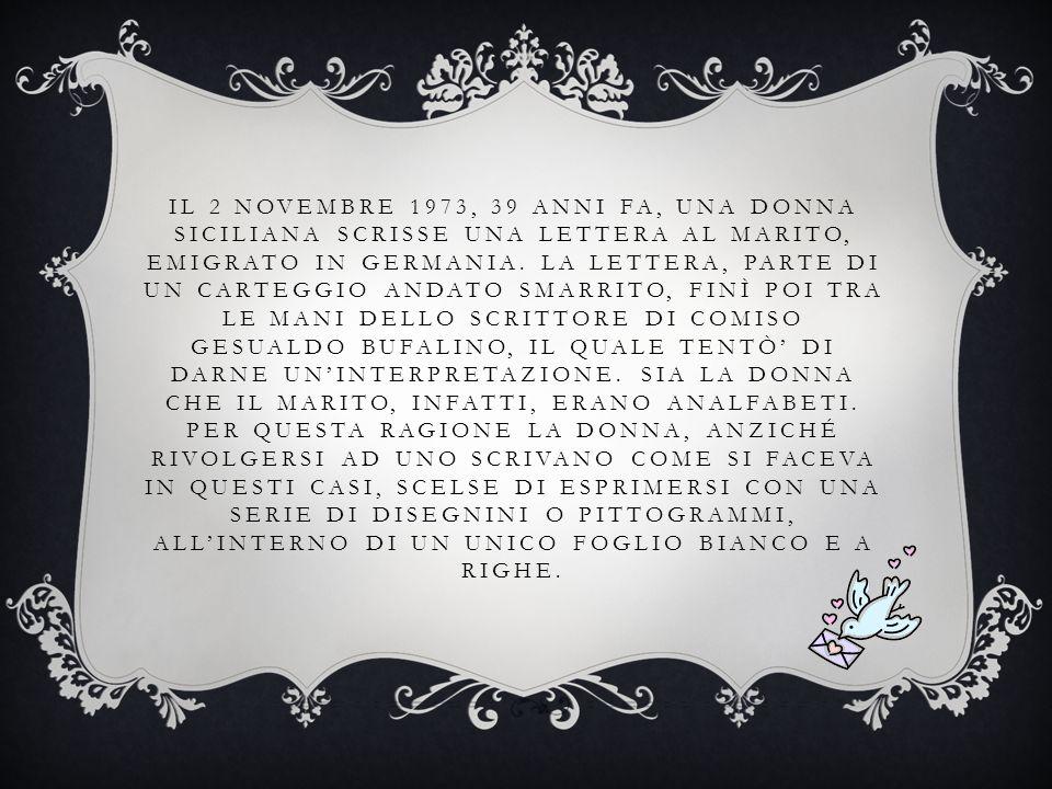 Il 2 novembre 1973, 39 anni fa, una donna siciliana scrisse una lettera al marito, emigrato in Germania.