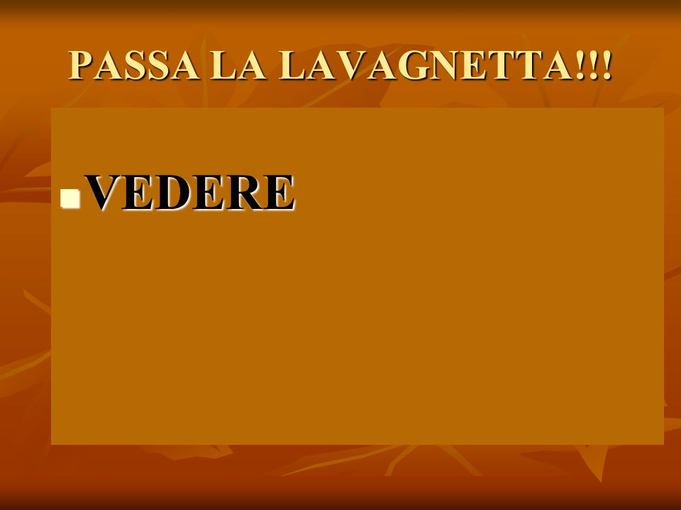 PASSA LA LAVAGNETTA!!! VEDERE