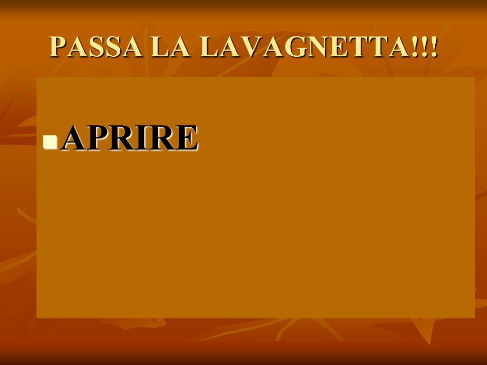 PASSA LA LAVAGNETTA!!! APRIRE