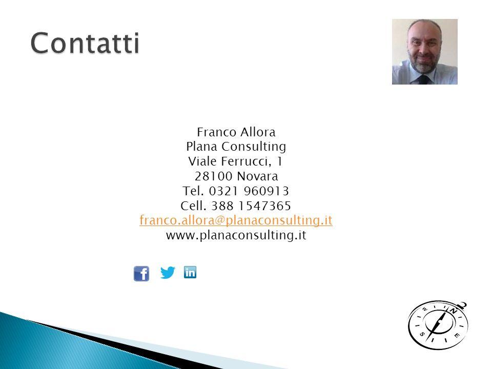 Contatti Franco Allora Plana Consulting Viale Ferrucci, 1 28100 Novara