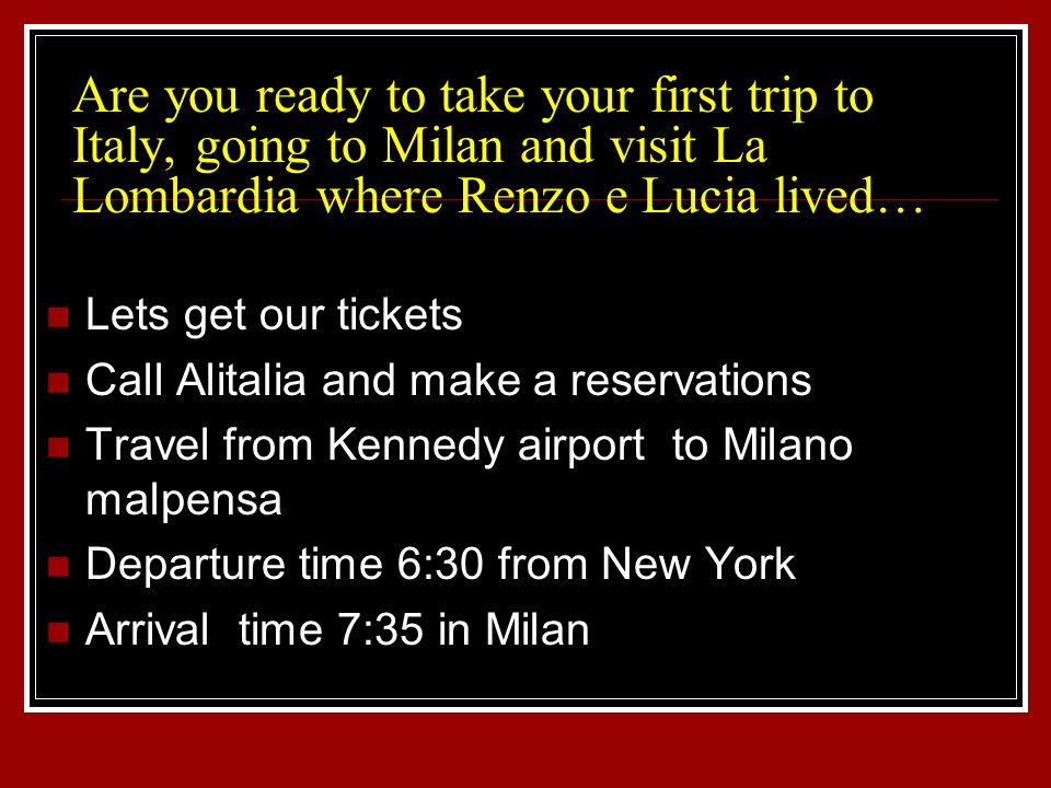 Are you ready to take your first trip to Italy, going to Milan and visit La Lombardia where Renzo e Lucia lived…