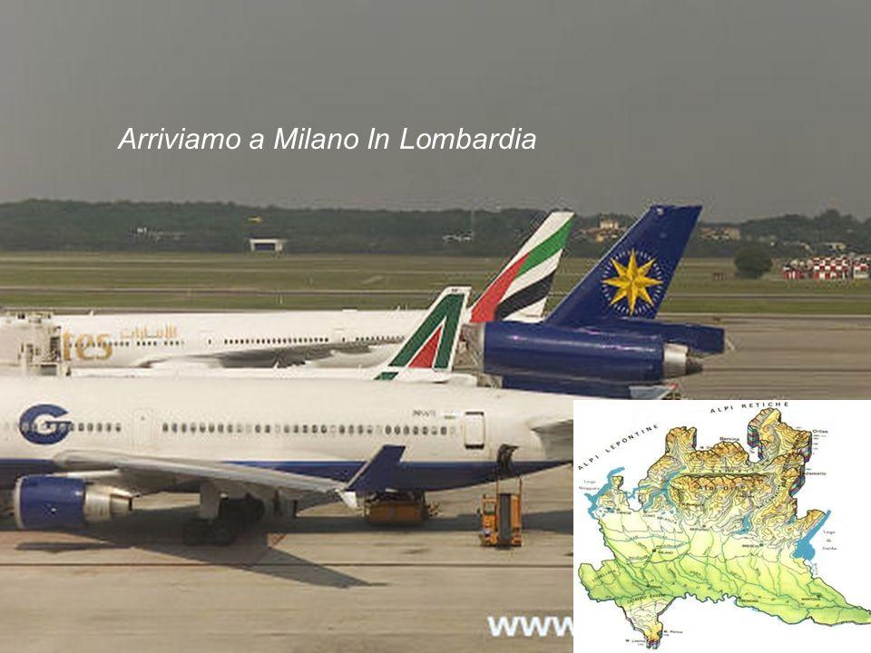 Arriviamo a Milano In Lombardia