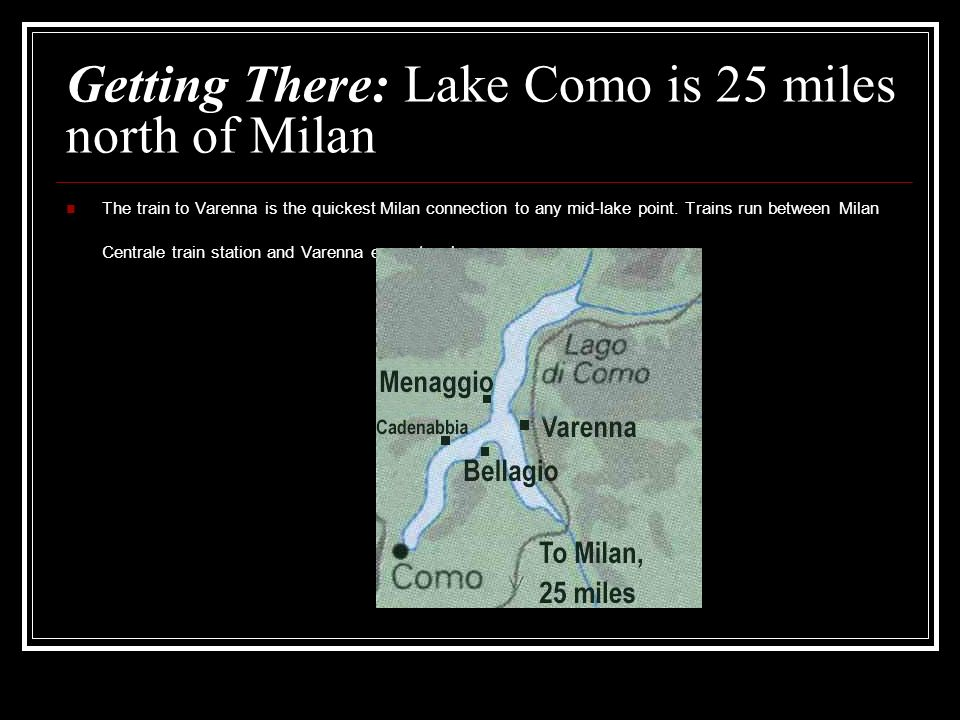 Getting There: Lake Como is 25 miles north of Milan