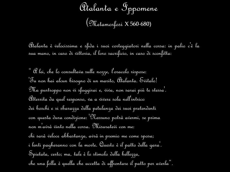 Atalanta e Ippomene (Metamorfosi X 560-680)