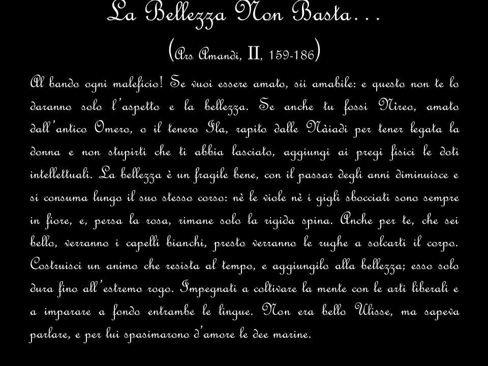 La Bellezza Non Basta… (Ars Amandi, II, 159-186)